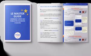 Le Master Guide : Comment créer des publicités Facebook à succès