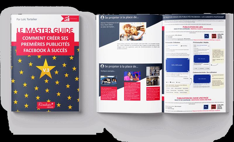 Master Guide : Comment créer ses premières publicités Facebook à succès